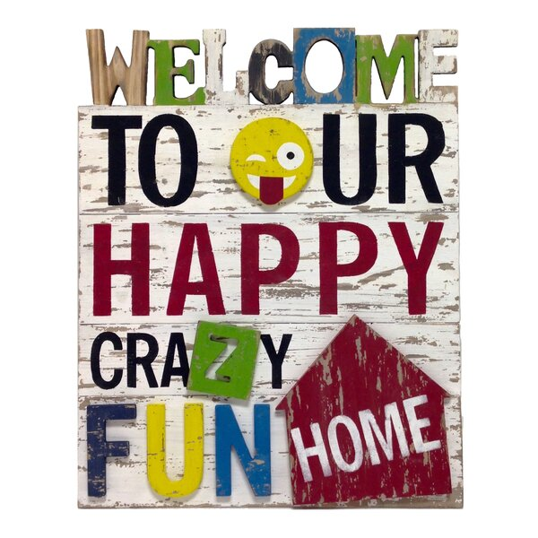 Inspire Me Welcome to Our Happy Crazy Fun Home Textual Art by Wilco Home