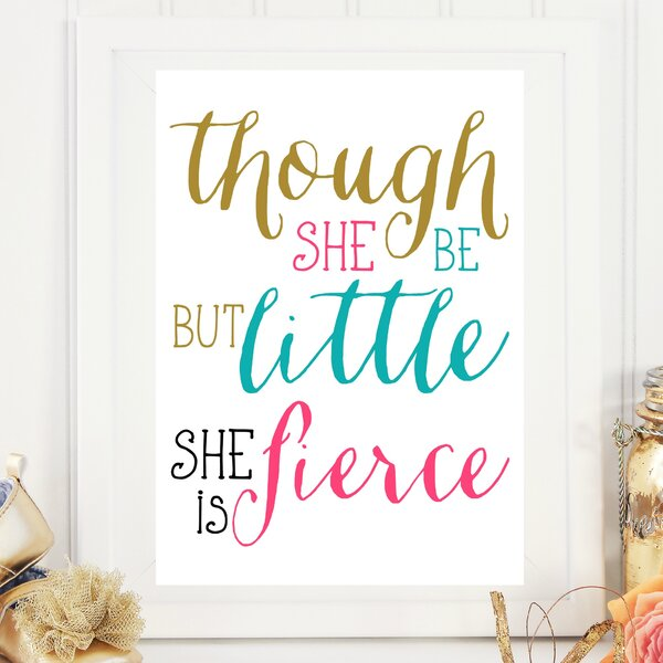 Though She Be but Little She Is Fierce Paper Print by Love You A Latte Shop