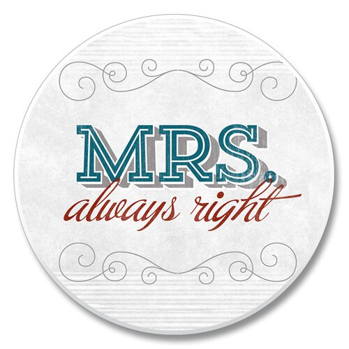 Mrs. Always Right Auto Coaster by Winston Porter