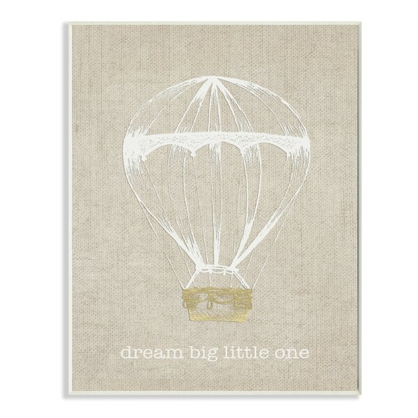 Dream Big Little One Hot Air Balloon Graphic Art Print by Stupell Industries