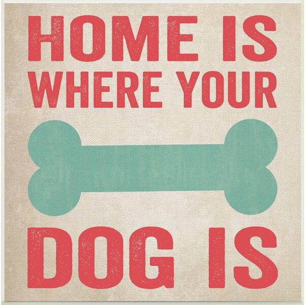 Home is Where Your Dog Is Big Bone Textual Art Wall Plaque by Stupell Industries