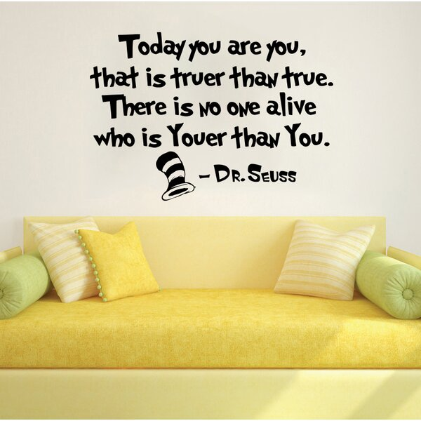 Dr Seuss Today You Are You That is Truer Than True Wall Decal by Decal House