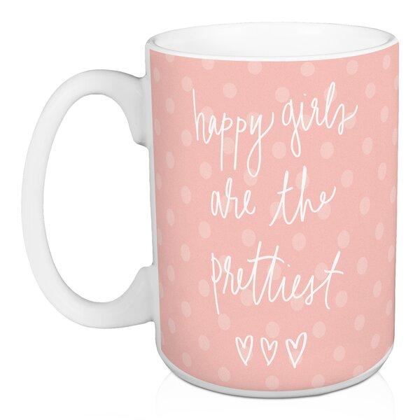 Darek Happy Girls are the Prettiest Coffee Mug by House of Hampton