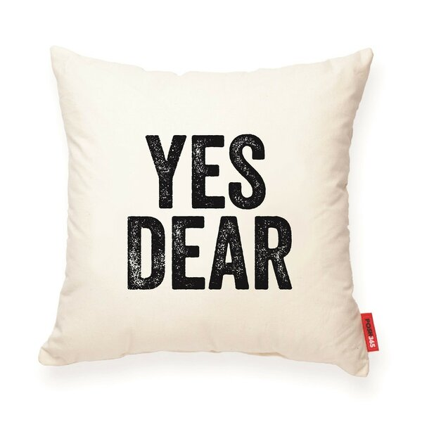 Pettis Yes Dear Cotton Throw Pillow by Wrought Studio