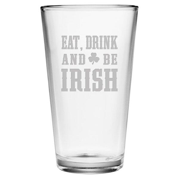 Eat, Drink & Be Irish Pint Glass (Set of 4) by Susquehanna Glass