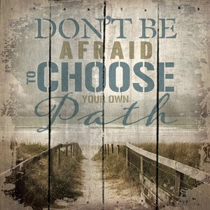 'Don't be Afraid to Choose' by Tonya Gunn Textual Art on Plaque by Artistic Reflections