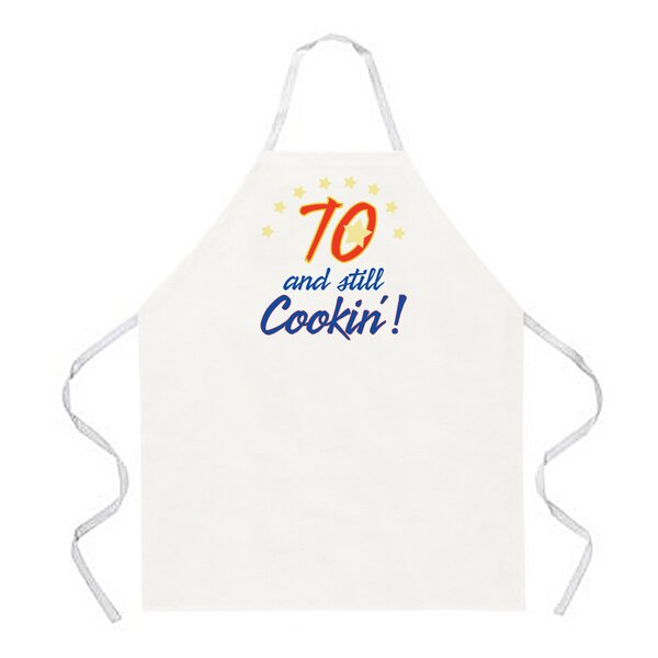 70 and Still Cooking Apron by Attitude Aprons by L.A. Imprints
