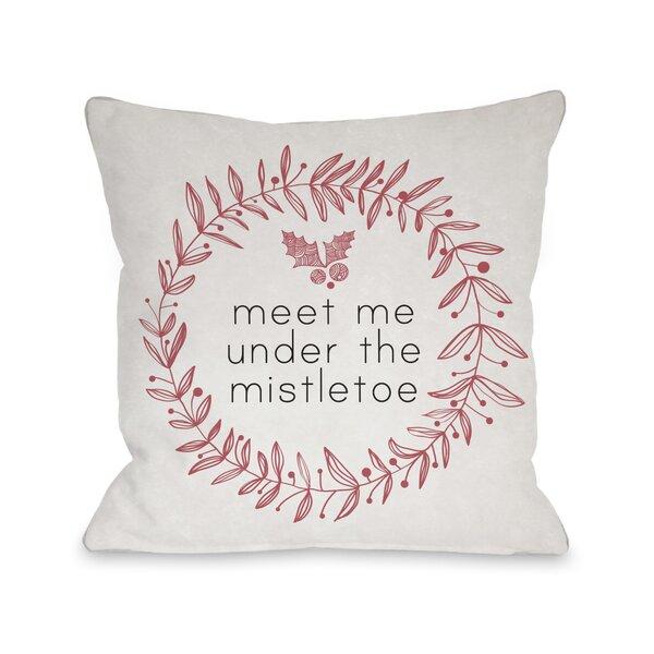 Meet Me Under The Mistletoe Throw Pillow by One Bella Casa