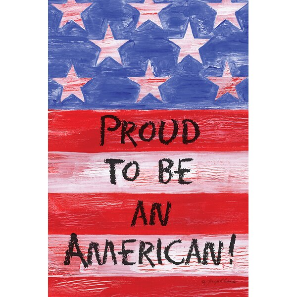 Proud to Be An American 2-Sided Garden Flag by Toland Home Garden