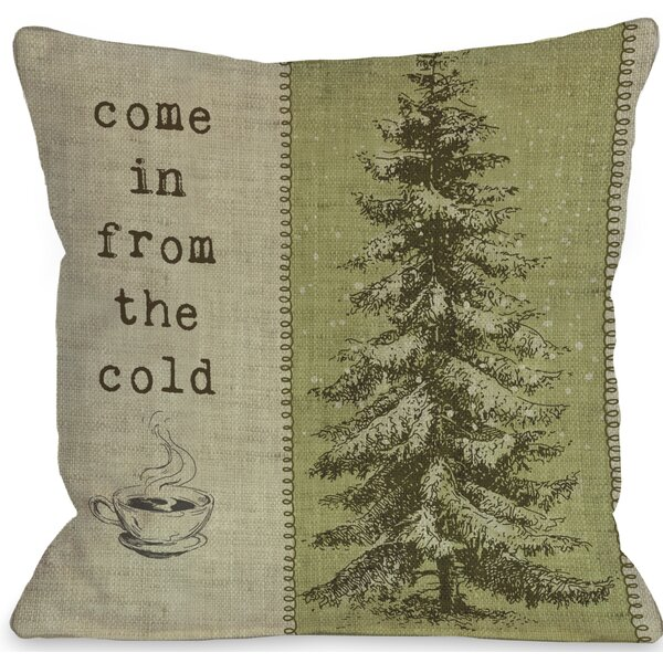 Come in From The Cold Tree Throw Pillow by The Holiday Aisle