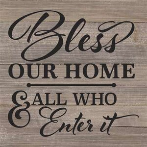 'Bless Our Home and All Who Enter It' Textual Art on Wood in Gray by Artistic Reflections