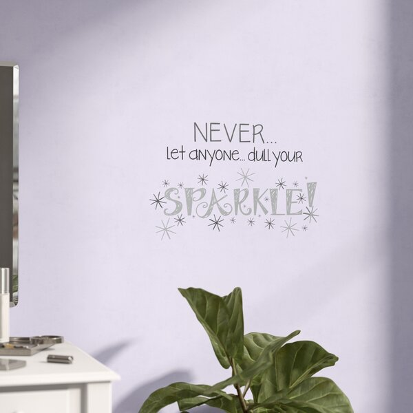 Duchesne Dull Your Sparkle Quote Wall Decal by Andover Mills