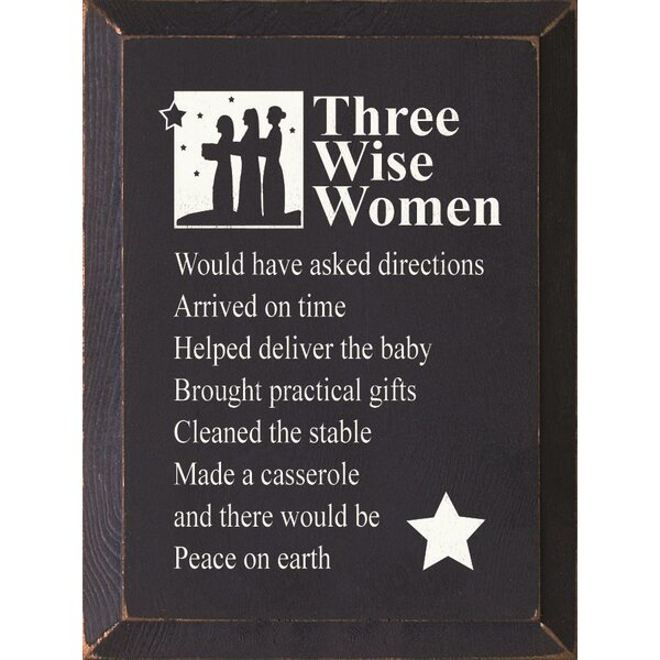 Three Wise Women - Would Have Asked Directions Arrived On Time Textual Art Plaque by Sawdust City