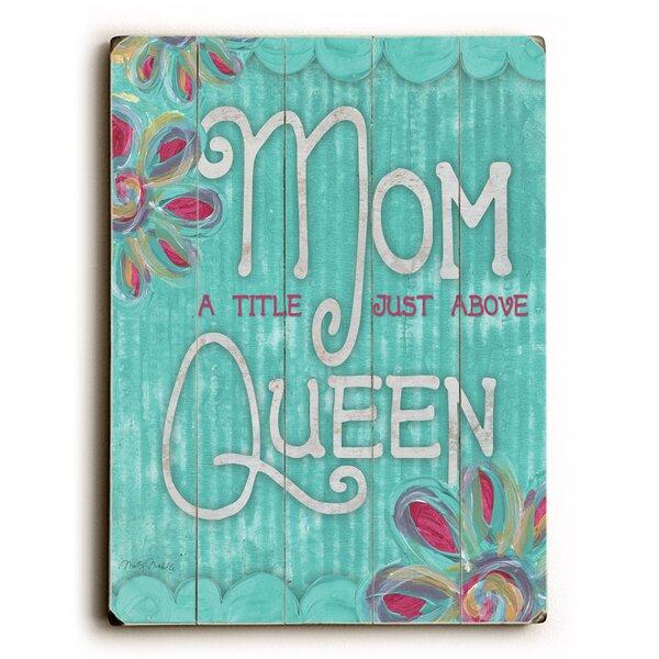 Mom Queen Textual Art Plaque by Latitude Run