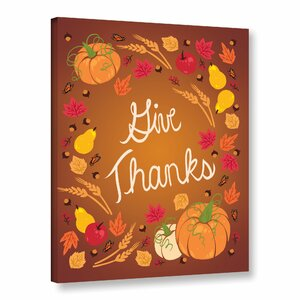 Fall Is Here Give Thanks Graphic Art on Wrapped Canvas by The Holiday Aisle
