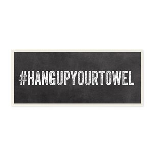 'Hashtag Hang Up Your Towel' Textual Art on Wood by Wrought Studio