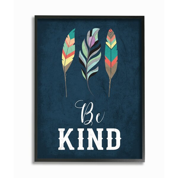 Fedler Be Kind Feathers Framed Art by Harriet Bee