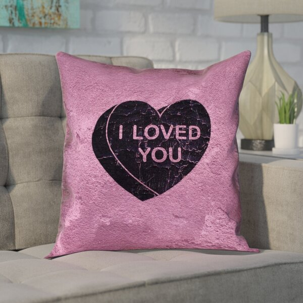 Enciso I Loved You Heart Graphic Outdoor Throw Pillow