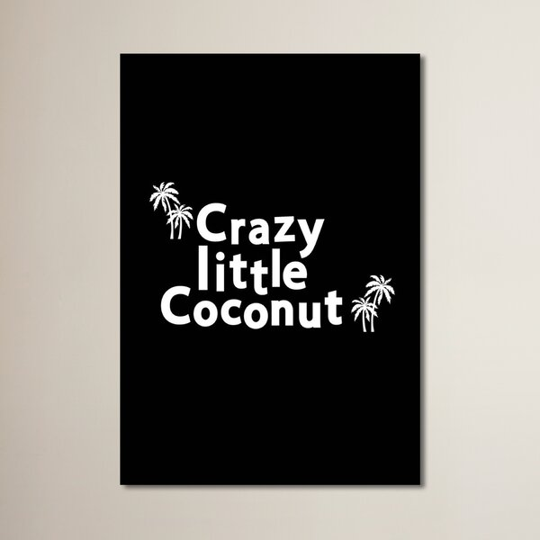 Crazy Little Coconut on Black Print Textual Art by Zoomie Kids
