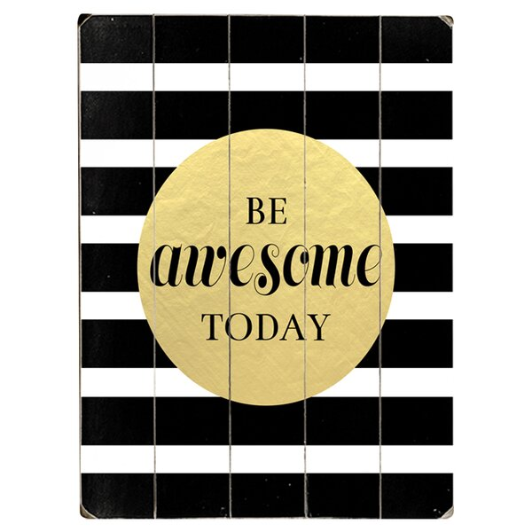 Be Awesome Today Textual Art Multi-Piece Image on Wood by Artehouse LLC