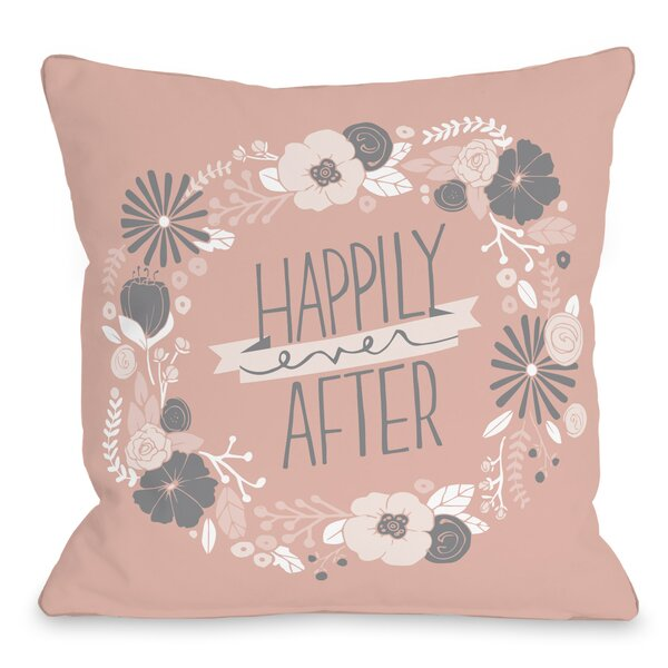 Happily Ever After Throw Pillow by One Bella Casa