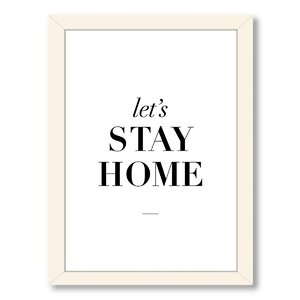 Motivated Lets Stay Home Framed Textual Art by Americanflat