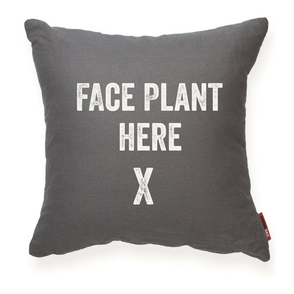 Pettis Face Plant Here Throw Pillow by Wrought Studio