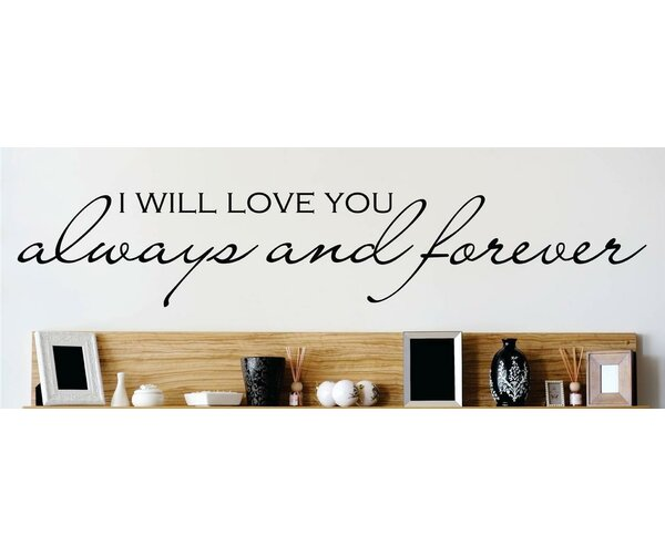 I Will Love You Always and Forever Wall Decal by Design With Vinyl