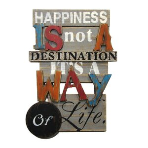 Happiness Is Not a Destination...It's a Way of Life Textual Art Plaque by Wilco Home