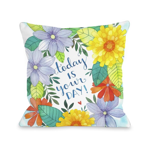 Today is Your Day Florals Throw Pillow by One Bella Casa