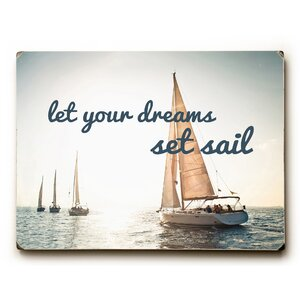 'Let Your Dreams Set Sail' Graphic Art Print on Wood by Longshore Tides
