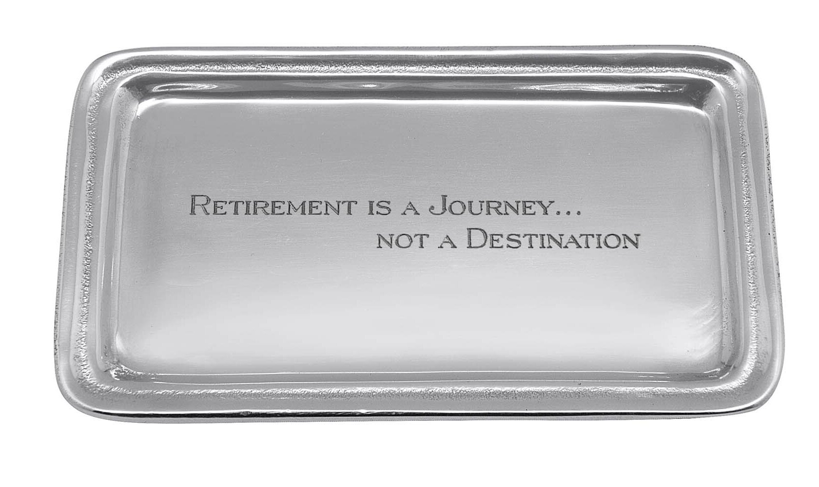 Mariposa Retirement Is A Journey Not A Destination Signature Statement Serving Tray Wayfair