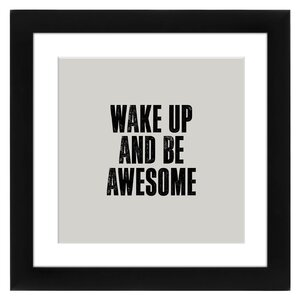 'Wake Up & Be Awesome' Textual Art by East Urban Home