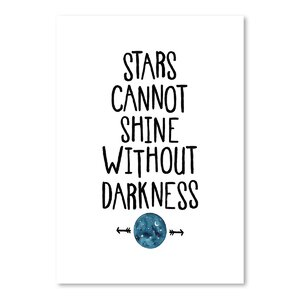 'Stars Cannot Shine Without Darkness' Textual Art by East Urban Home
