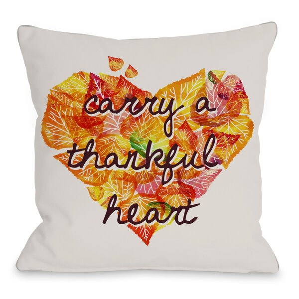 Carry A Thankful Heart Throw Pillow by One Bella Casa
