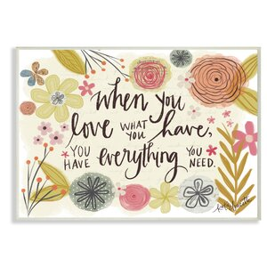 'When You Love What You Have' Graphic Art Print by Wrought Studio