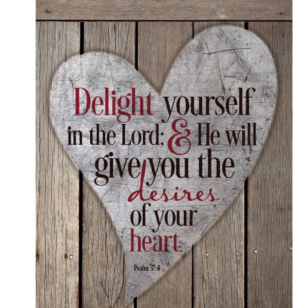 Delight Yourself In The Lord New Horizons Textual Art Wood Plaque by Dexsa