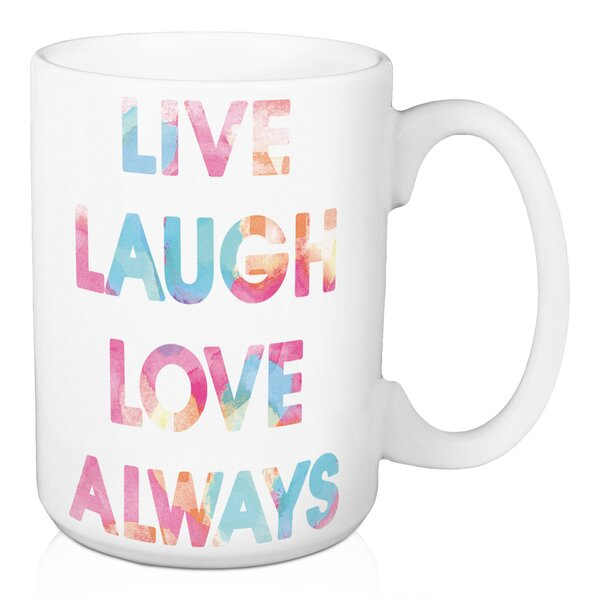 Krawczyk Live Laugh Love Always Coffee Mug by Wrought Studio