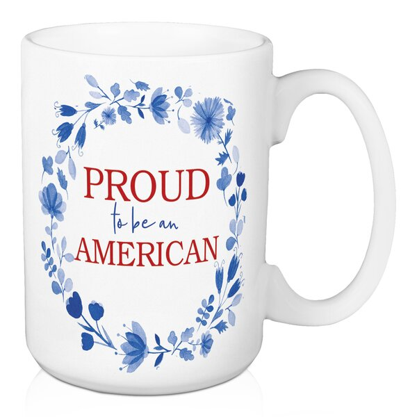 Honn Proud to be an American Coffee Mug by August Grove