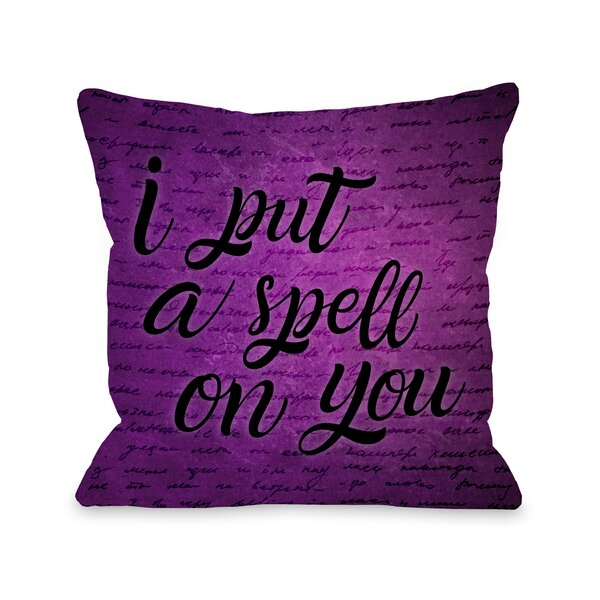 I Put a Spell on You Throw Pillow by The Holiday Aisle