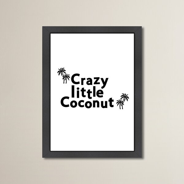 Zoey Crazy Little Coconut Print Framed Textual Art in White by Zoomie Kids