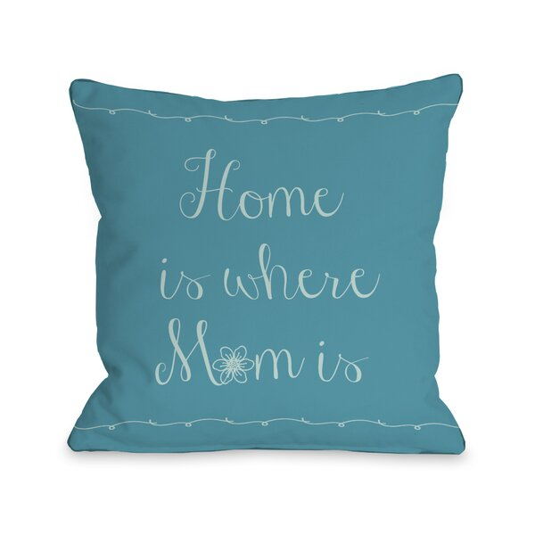 Home is Where Mom is Flower Throw Pillow by One Bella Casa