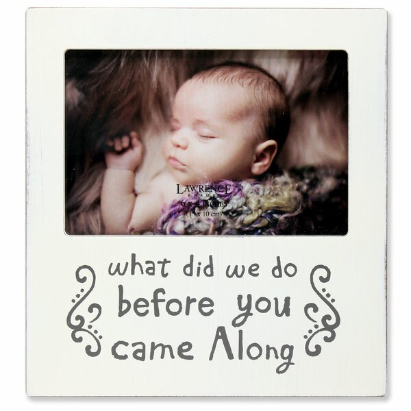 Barbera What Did We Do Before You Came Along Picture Frame by Harriet Bee