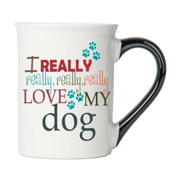 I Really Really Really, Really Love My Dog Coffee Mug by East Urban Home