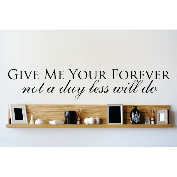Give Me Your Forever Not a Day Less Will Do Wall Decal by Design With Vinyl