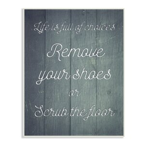Life is Full of Choices so Remove Your Shoes Textual Art by Stupell Industries