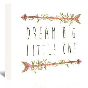 Dream Big Little One Watercolor Arrows Textual Art on Wrapped Canvas by Viv + Rae