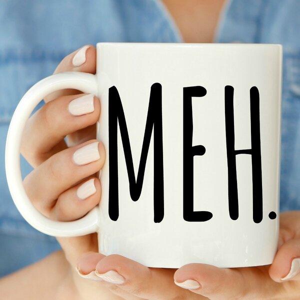 MEH 11 oz. Mug by Love You A Latte Shop