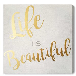Life is Beautiful Textual Art on Wrapped Canvas by Mercer41