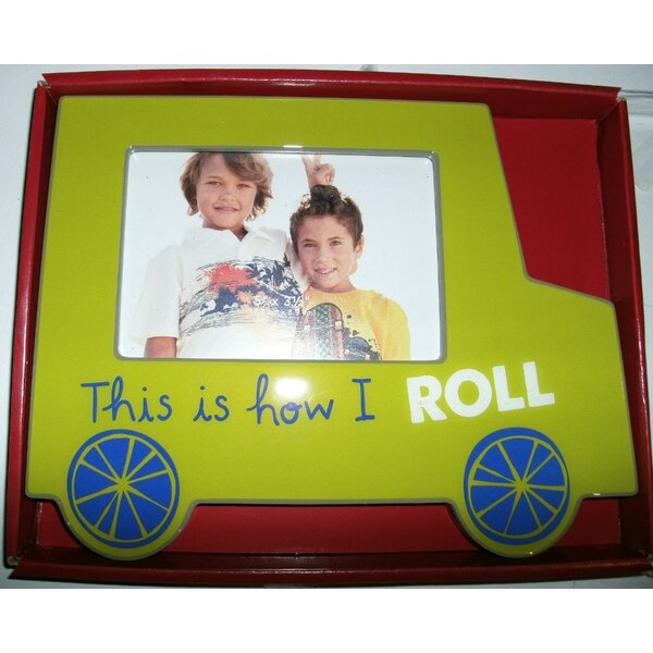 Buckley This is How I Roll Car Tabletop Picture Frame by Winston Porter